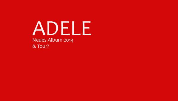Adele plant für 2014 neues Album & vielleicht eine Tour