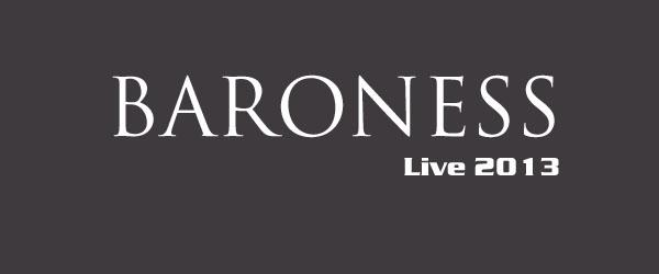 Baroness Konzerte 2013 in Deutschland