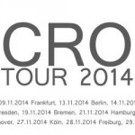CRO Tickets im VVK – Tour 2014 im November