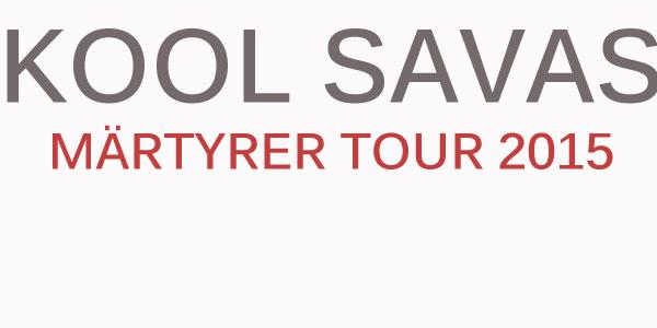 Kool Savas Tour 2015 Märtyrer