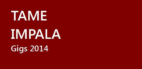 Tame Impala 2014