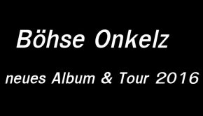 Böhse Onkelz Konzerte 2016