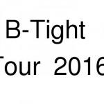 B-Tight Tour 2016 – neues Album!