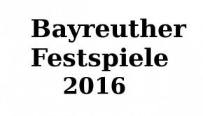bayreuther Festspiele Tickets 2016