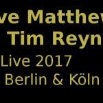 Dave Matthews & Tim Reynolds Tickets: Konzerte 2017