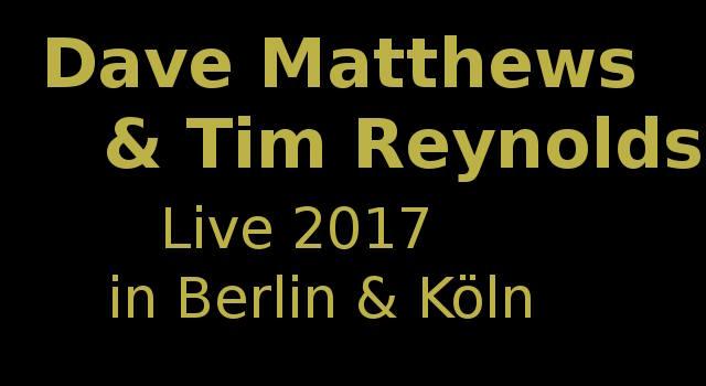 Dave Matthews and Tim Reynolds Konzerte 2017