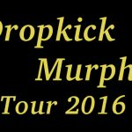 Dropkick Murphys Tour 2017 in Deutschland