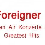 Foreigner Konzerte 2016 – Open Air in DE!