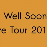 Get Well Soon Tour 2016