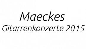 Maeckes Gitarrenkonzerte 2015
