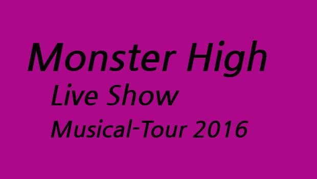 monster high live shows deutschland 2016