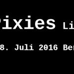 Pixies: Exklusives Konzert in Berlin 2016 – Tickets im VVK!