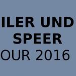 Seiler und Speer Tour 2016 in DE & Österreich