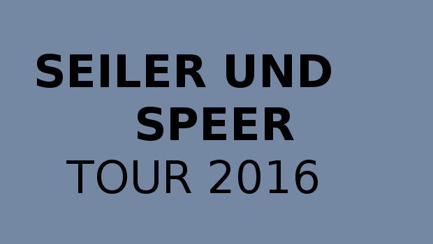 Seiler & speer konzerte 2016