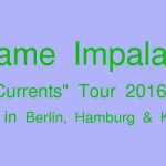 Tame Impala Konzerte 2016 in DE!
