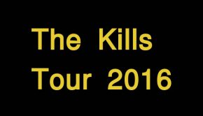 the kills konzerte 2016