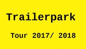 Trailerpark konzerte 2017 und 2018